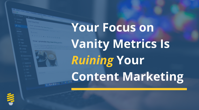 vanity metrics is ruining content marketing